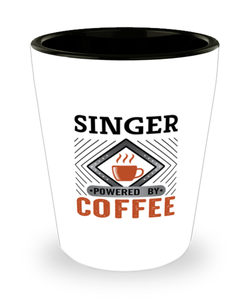 Singer Shot Glass Powered by Coffee Occupational Shotglass