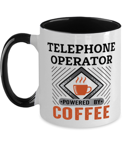 Telephone Operator Mug Powered by Coffee Occupational Two-Toned 11 oz Cup