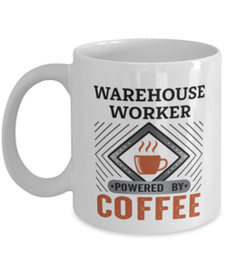Warehouse Worker Mug Powered by Coffee Occupational 11oz Ceramic Cup
