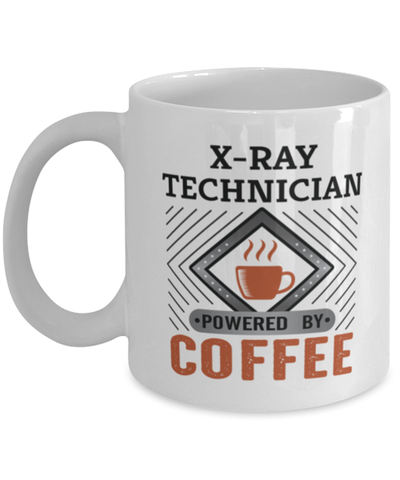 Image of X-ray Technician Mug Powered by Coffee Occupational 11oz Ceramic Cup