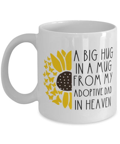 Adoptive Dad Memorial Sunflower Cup Big Hug in a Mug From Heaven Memory Keepsake