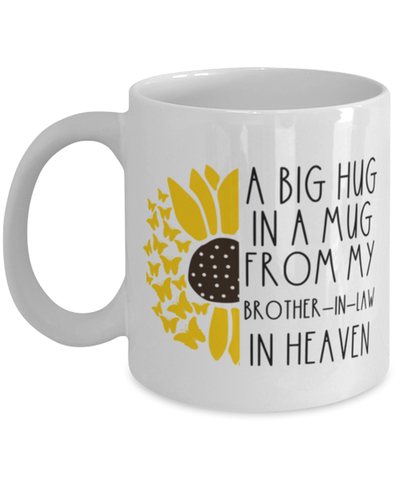 Image of Brother-in-law Memorial Sunflower Cup Big Hug in a Mug From Heaven Memory Keepsake