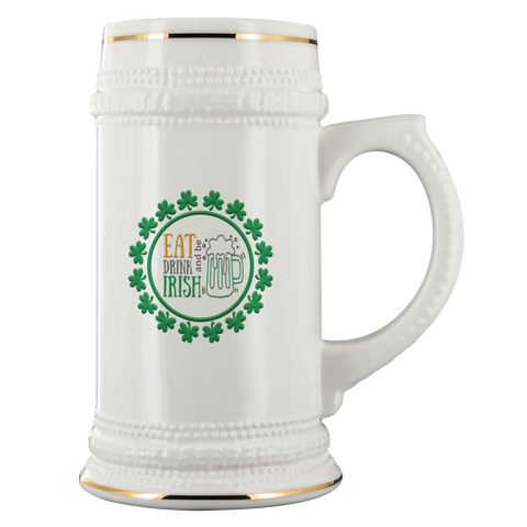 Eat Drink and Be Irish Beer Stein St Patrick's Day Gift Ireland Paddy Beer Mug