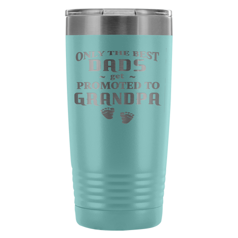 Only Best Dads Promoted to Grandpa 20 oz Vacuum Tumbler Travel Mug Gift for Father Grandfather