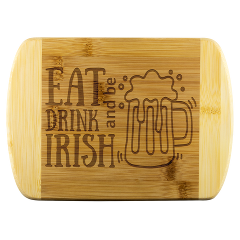 Eat Drink and Be Irish Bamboo Cutting Board Gift for Mom Grandma