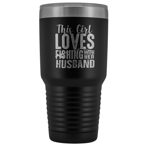 This Girl Loves Fishing With Her Husband 30 oz Tumbler Gift Fisherman Wife Addict Enthusiast Polar Camel Hot/Cold Cup