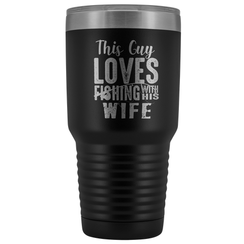 This Guy Loves Fishing With His Wife 30 oz Tumbler Gift Fisherman Husband Addict Enthusiast Polar Camel Hot/Cold