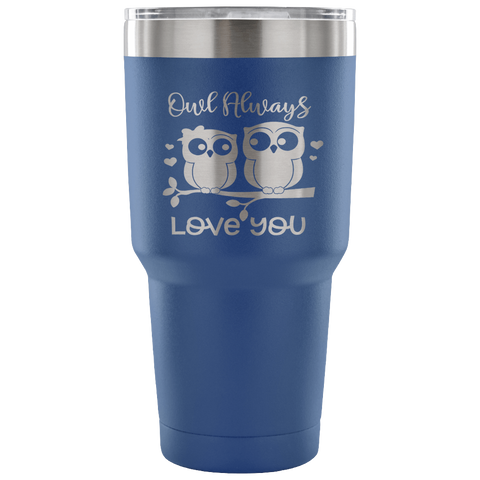 Image of Owl Always Love You 30 oz Tumbler Valentine's Day Novelty Birthday Gift Insulated Travel Mug