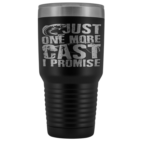 Just One More Cast I Promise Fishing Addict 30 oz Polar Camel Tumbler With Lid USA Laser Etched for Fish Lover Mug Novelty Birthday Hot/Cold Cup