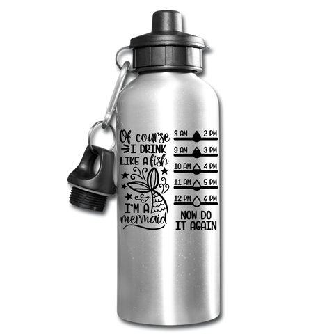 Funny Mermaid Water Bottle Gift Of Course I Drink Like a Fish Now Do It Again Drink Tracker - silver