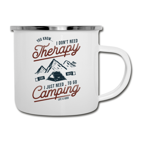 I don't need Therapy Camper Mug I Need to go Camping - white