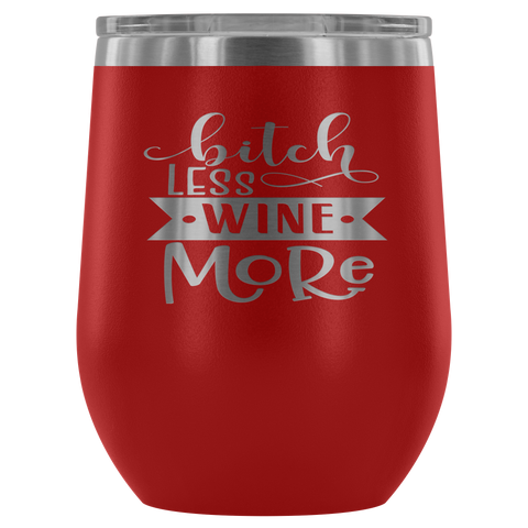 Bitch Less Wine More  Stemless Polar Camel Wine Tumbler 12 oz