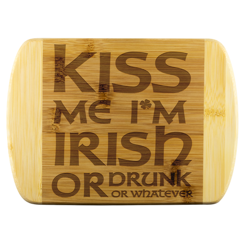 Kiss Me I'm Irish Mug Drunk or Whatever Bamboo Cutting Board Funny St Patrick's Day Gift