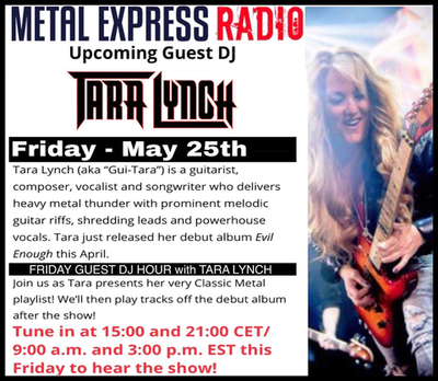 METAL EXPRESS RADIO - TARA LYNCH is the GUEST DJ on Friday, May 25th