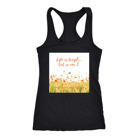 Poppies Life Is Tough But So Am I Racerback Tank