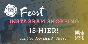 Gastblog Lina Andersson: Feest, Instagram Shopping is hier!