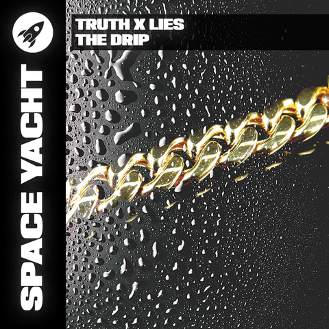 TRUTH X LIES - THE DRIP (DELUXE DOWNLOAD)
