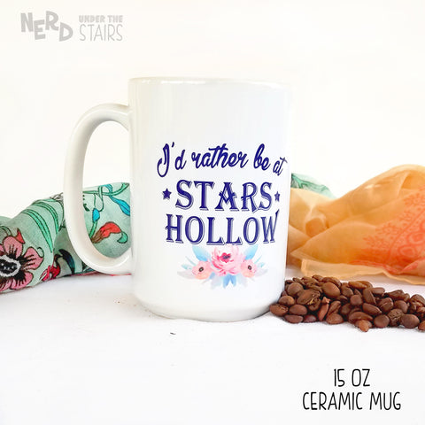 I'd Rather Be At Stars Hollow Mug, Gilmore Girls Mug, Stars Hollow Cup, Gilmore Girls Gift - Nerd Under The Stairs
