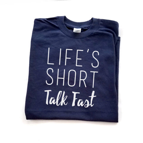 Life's Short Talk Fast Shirt, Funny T-shirt, Fast Talker, Gilmore Girls Quote - Nerd Under The Stairs