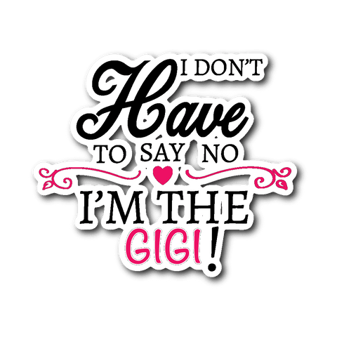 """Say No"" Gigi Car Window Sticker Gift for Gigi"