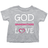 """God and Grandmothers"" Grandkids Infant and Toddler T-Shirts"