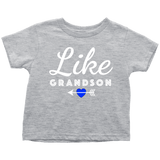 """Like Grandson"" Grandkids Infant and Toddler T-Shirts"