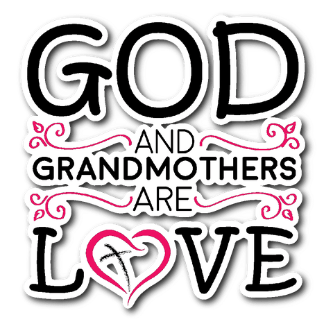 """God and Grandmothers"" Car Window Sticker"
