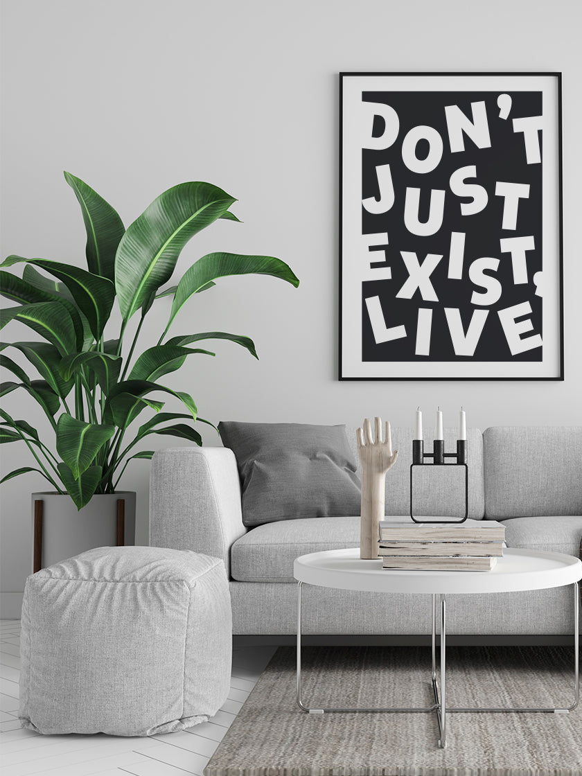 dont-just-exist-live-inspirational-poster-in-interior-living-room