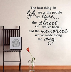 Quote to Live By - The Best Thing in Life Are The People We Love The Places We've Been and The Memories We've Made Along The Way Wall Decal Sticker