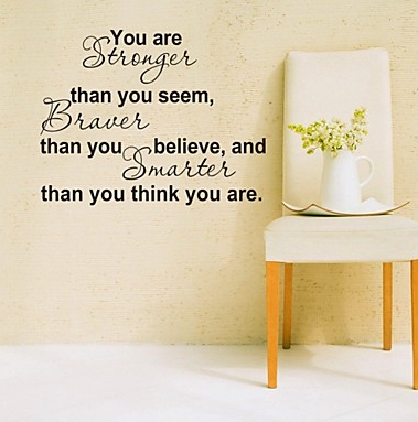 Wall Decal For Home Decor - You are stronger than you seem, braver than you believe and smarter than you think you are wall quote sticker
