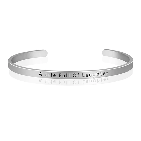 Minimalistic and Simple A Life Full Of Laughter Bangle Bracelet Cuff