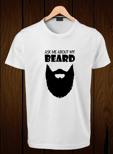 T-Shirt Swag Ask Me About my Beard Printed Cotton T-Shirt