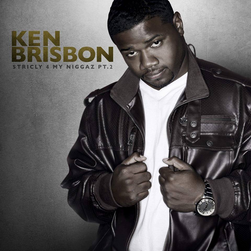 "Ken Brisbon "" Strictly 4 My Niggaz Part 2"""