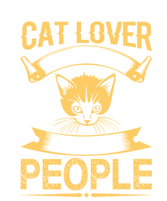 I'm Called Cat Lover Cause I Don't Like People