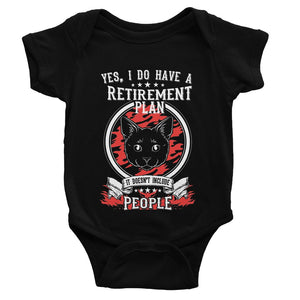 My Retirement Plan Includes Cats Not People Baby Bodysuit