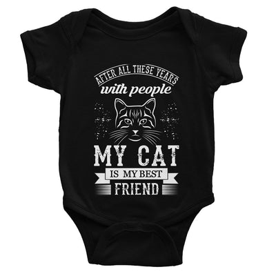 After All These Years With People My Cat Is My Best Friend Baby Bodysuit