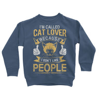 I'm Called Cat Lover Cause I Don't Like People Kids Sweatshirt