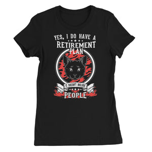 My Retirement Plan Includes Cats Not People Womens Favourite T-Shirt