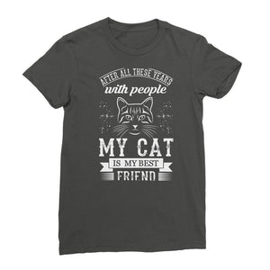 After All These Years With People My Cat Is My Best Friend Womens T-Shirt