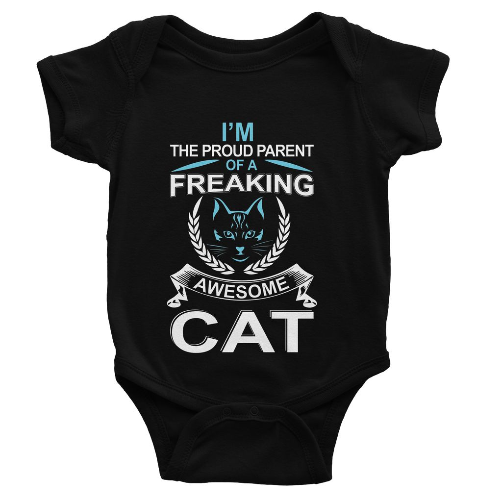 I'm The Proud Parent Of A Freaking Awesome Cat Baby Bodysuit