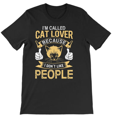 I'm Called Cat Lover Cause I Don't Like People Short Sleeve T-shirt