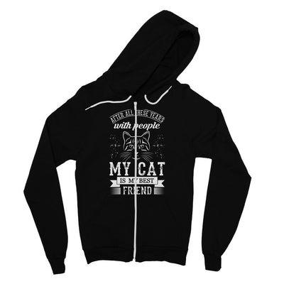 After All These Years With People My Cat Is My Best Friend Fine Jersey Zip Hoodie