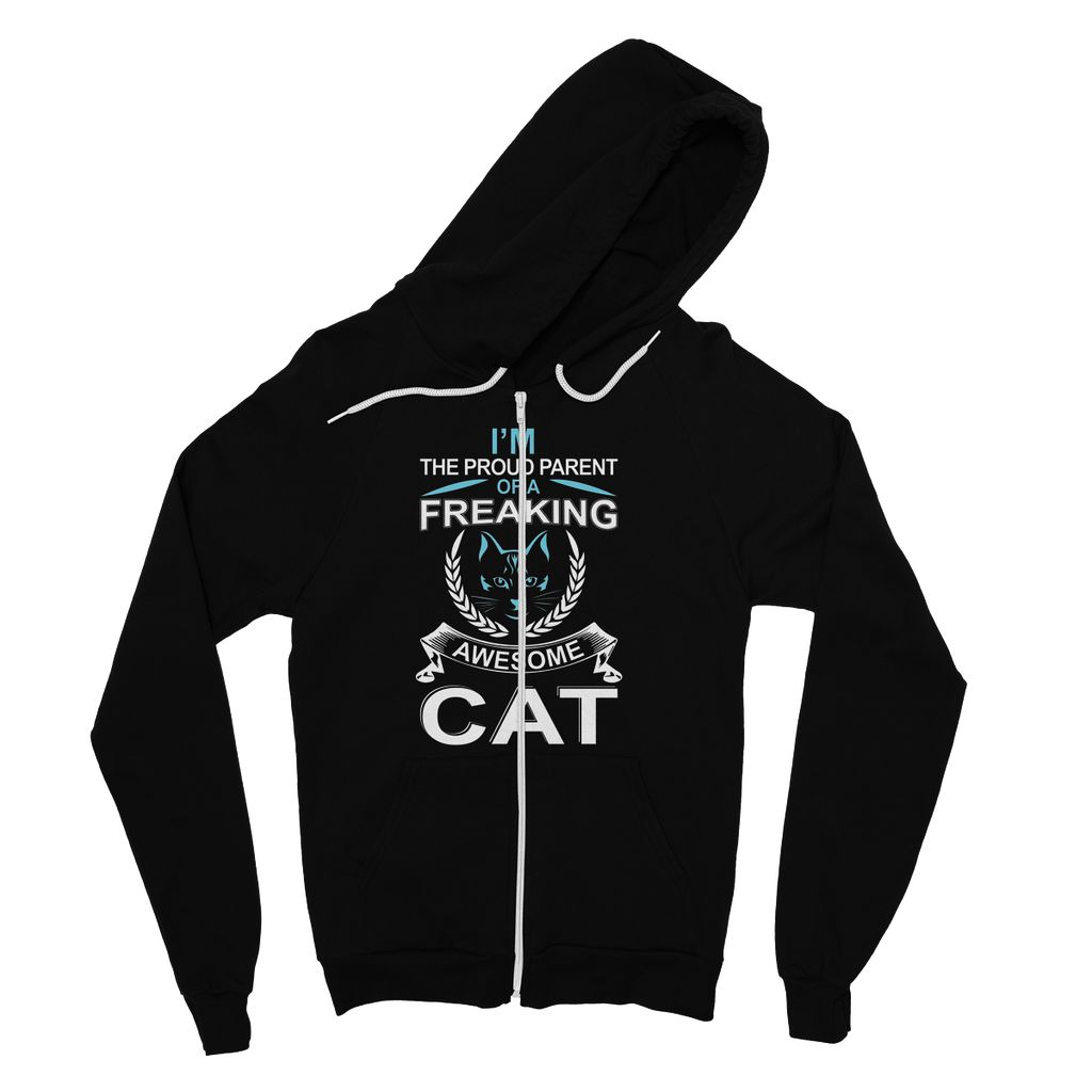I'm The Proud Parent Of A Freaking Awesome Cat Fine Jersey Zip Hoodie