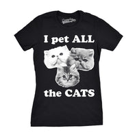 Women's I Pet All The Cats T shirts