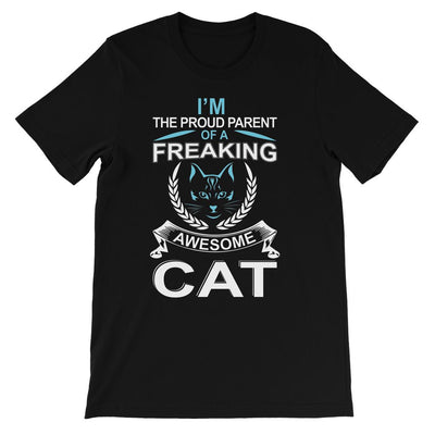I'm The Proud Parent Of A Freaking Awesome Cat Kids T-Shirt