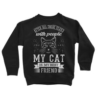 After All These Years With People My Cat Is My Best Friend Kids Sweatshirt