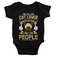 I'm Called Cat Lover Cause I Don't Like People Baby Bodysuit