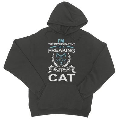 I'm The Proud Parent Of A Freaking Awesome Cat Hoodie