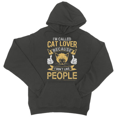 I'm Called Cat Lover Cause I Don't Like People Hoodie