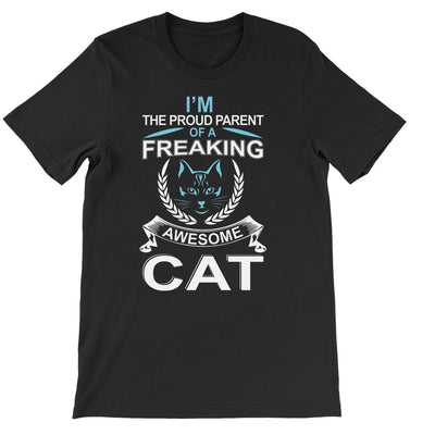 I'm The Proud Parent Of A Freaking Awesome Cat Short Sleeve T-shirt